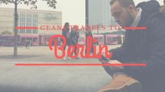 Geani Travels To Berlin: My First Trip Traveling Tips, My Dream, Berlin, Told You So, Things To Come