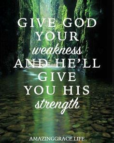 My weakness and His strength