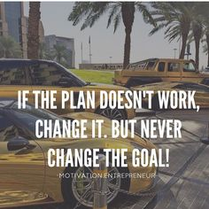 Never change the goal!