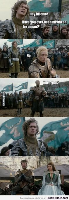 Have you been mistaken for a men - Game of Thrones - http://breakbrunch.com/lol/15515 More Funny Picture - http://breakbrunch.com/random