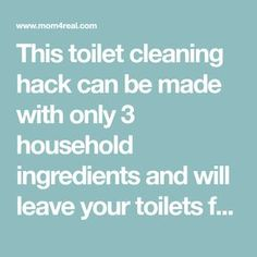 This toilet cleaning hack can be made with only 3 household ingredients and will leave your toilets fresh and clean!