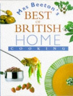 Mrs. Beeton's Best of British Home Cooking by Isabella Mary Beeton http://www.amazon.com/dp/070637620X/ref=cm_sw_r_pi_dp_8eIwwb0HXSN14