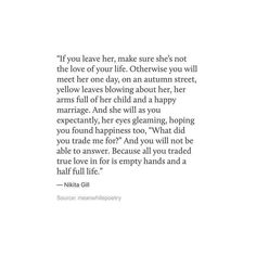 Sad Love Quotes : QUOTATION – Image : Quotes Of the day – Life Quote or him*, because you'll spend the rest of your life trying to find them in everyone you meet only to realize there was only one of them and… Sharing is Caring Poem Quotes, True Quotes, Words Quotes, Wise Words, Sayings, Sad Love Quotes, Quotes To Live By, Collateral Beauty, Breakup Quotes
