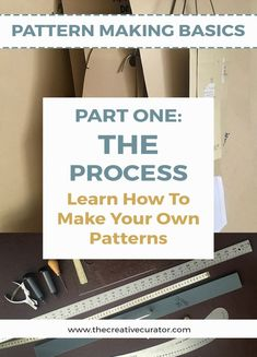 Pattern Making Basics - Learn How to Make Your Own Patterns - Part One - The Creative Curator #sewing #sewingpatterns #patternmaking #sewingbeginners