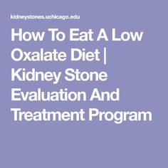 How To Eat A Low Oxalate Diet   Kidney Stone Evaluation And Treatment Program