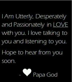 So glad he wants to talk to me Love You Friend, Let God, Jesus Loves You, Love At First Sight, Faith In God, Listening To You, Quote Posters, What Is Love, Talking To You