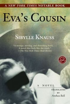21 great WW2 historical fiction books, including classic novels and books inspired by real-life people such as Eva's Cousin by Sibylle Knauss.
