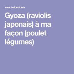 Gyoza (raviolis japonais) à ma façon (poulet légumes)