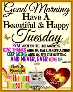 Good Morning Happy Tuesday Inspirations Tuesday Morning Wishes, Tuesday Quotes Good Morning, Tuesday Greetings, Morning Quotes For Friends, Happy Morning Quotes, Happy Tuesday Quotes, Good Morning Prayer, Good Morning Funny, Morning Greetings Quotes