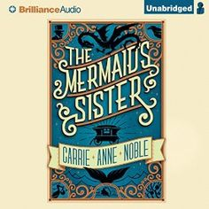 """Another must-listen from my #AudibleApp: """"The Mermaid's Sister"""" by Carrie Anne Noble, narrated by Kate Rudd."""