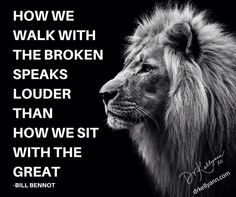 it's a choice we make to participate or observe, to heal or harm, to be positively significant or negatively inconsequential  [QUOTE, Identity:  'How we walk with the broken speaks louder than how we sit with the great.' by Bill Bennot / repinned per Donna Gorman]