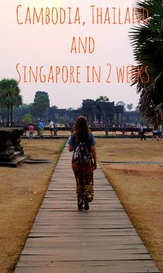 Cambodia, Thailand and Singapore in 2 weeks. How to organize a trip to Asia