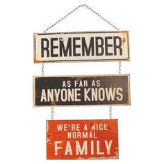 """Remember - as far as anyone knows, we're a nice, normal family"" Ha!"