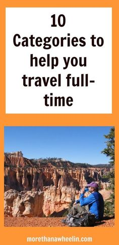 Get the categories to help you plan a full-time travel lifestyle. Whether full-time RVer or work traveler. #RVLife #WorldTravel #FullTimeTravel #TravelLifestyle #DigitalNomad