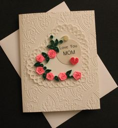 Quilled card for MOM