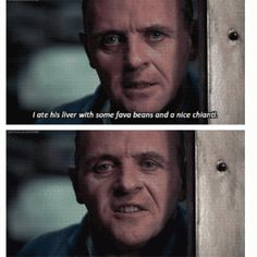 The Silence of the Lambs. Anthony Hopkins is one of those actors that can make you believe he's truly insane.