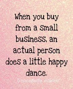 Small business, small business quotes, small business saturday, mary kay, y Small Business Quotes, Small Business Saturday, Business Ideas, Support Small Business, Business Inspiration, Quotes Dream, Life Quotes Love, Best Success Quotes, Best Quotes