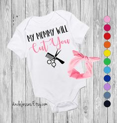 My Mommy Will Cut You You - Funny Baby One Piece For Hairstylist, Beautician, Barber, Esthetician, Hair Dresser By UncleJesses Clothing  Unisex Kids' Clothing  Bodysuits  Beauty School  hair stylist  Hair and Makeup  my mom cuts hair unisex kids clothing  baby girl clothing  mini me  mommy and me  hair on fleek  hair dresser gift  I will cut you  mom stylist mommy dresses me Funny Baby Onesie