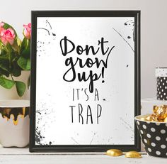 Printable art, Minimalist print, Quote poster, Dont grow up its a trap, Kids wall, Kids room, Home decor, Instant download, Wall art, Print