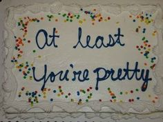 But really, who needs brains when you've got looks? | 17 Perfectly Passive-Aggressive Cakes