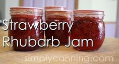 Strawberry Rhubarb Jam Recipe   Found on Simply Canning    This makes about 6 half pints. One tip I have when canning any jam recipe is...