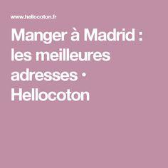 Manger à Madrid : les meilleures adresses • Hellocoton