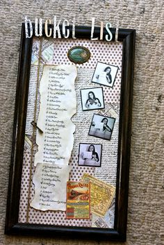 Bucket List frame- buy large frame from Homegoods, fancy paper, and list away to display in the living area. <3 it