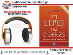 ŻYJ LEPIEJ NIŻ DOBRZE, SPEŁNIAJ SWOJE MARZENIA - Zig Ziglar - AudioBook, do słuchania, MP3 - YouTube