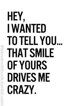Flirty quotes for him, romantic quotes for her, love quotes for her, inspirational The Words, Quotes To Live By, Me Quotes, Your Smile Quotes, Qoutes Of Love, Crazy For You Quotes, Can't Wait To See You Quotes, Thinking Of You Quotes For Him, Crush Quotes For Girls
