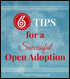 6 tips for a successful open adoption - it is even possible in foster care