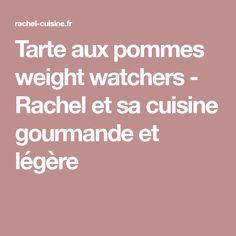 Tarte aux pommes weight watchers - Rachel et sa cuisine gourmande et légère