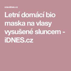 Letní domácí bio maska na vlasy vysušené sluncem - iDNES.cz