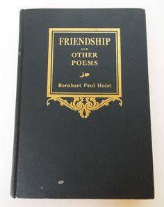 FRIENDSHIP & OTHER POEMS BERNHART PAUL HOLST BOONE IOWA SCHOOLS SUPERINTENDENT