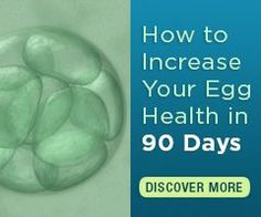 Increase Your Egg Health In 90 Days to Get Pregnant
