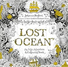 Amazon.fr - Lost Ocean: An Inky Adventure & Colouring Book - Johanna Basford - Livres