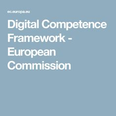 The Digital Competence Framework - EU Science Hub - European Commission Cool Websites, Knowledge, Science, Learning, Digital, Children, Europe, Young Children, Boys