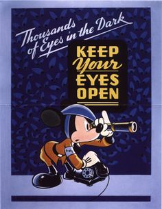 Keep Your Eyes Open ~ Walt Disney, c. 1943-1945 WWII poster