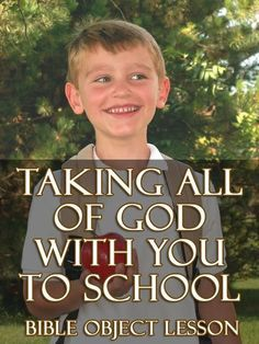 Bible Object Lesson: Taking All of God with You to School