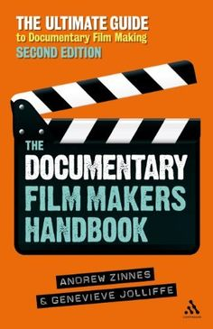 The Documentary Filmmakers Handbook, 2nd Edition: The Ultimate Guide to Documentary Filmmaking by Genevieve Jolliffe. $24.61. Publisher: Continuum; 2 edition (May 10, 2012). Edition - 2. Publication: May 10, 2012. Save 30% Off!