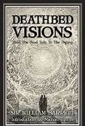 Deathbed Visions ~ Sir William Barrett