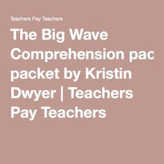 The Big Wave Comprehension packet by Kristin Dwyer | Teachers Pay Teachers