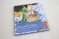 Mein neues Lieblingsbuch: Tapas für die bayerische Brotzeit!