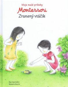 Moje malé príbehy Montessori- Zranený vtáčik Kniha