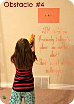 Family Home Evening lesson ideas- make the lord's plan target big and the world target a moving target.
