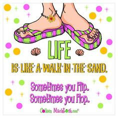 Life is like a walk in the sand... Poster by Colleen MacIntosh