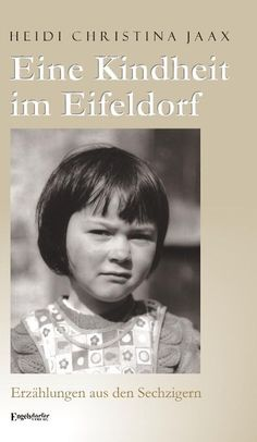 Die Pannen meiner Kindheit in der Eifel ab 1961