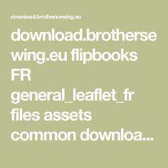 download.brothersewing.eu flipbooks FR general_leaflet_fr files assets common downloads general%20leaflet_fr.pdf