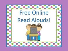 Free read alouds that are onlines that you can use in your computer center.