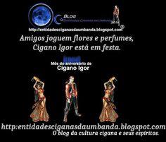 Entidades Ciganas da Umbanda (Clique Aqui) para entrar.: QUEM É, QUEM FOI O ESPÍRITO DE CIGANO IGOR (POR EM...