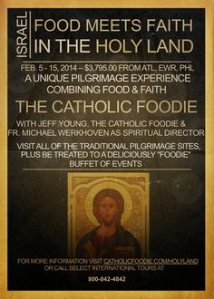Food Meets Faith in the Holy Land with The Catholic Foodie... Here's a promo flyer for the trip! Please share and help spread the word! Thanks!!! #holyland #pilgrimage #catholic